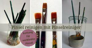 Pinsel reinigen mit Pinselreiniger für Acrylfarbe