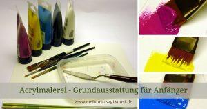Acrylmalerei Grundausstattung für Anfänger