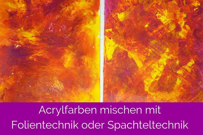 Acrylfarben mischen mit Folientechnik oder Spachteltechnik