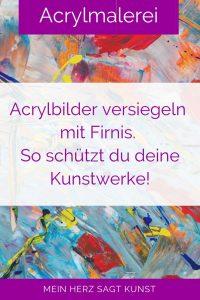 Acrylbilder versiegeln mit Firnis