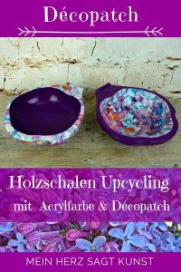 Holzschalen Upcycling mit Décopatch & Acrylfarbe in lila