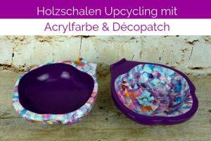 DIY Holzschalen Upcycling mit Acrylfarbe und Décopatch