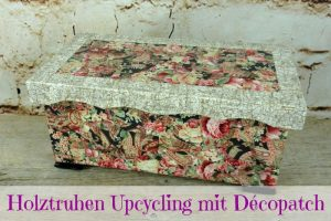 Holztruhen Upcycling mit Décopatch
