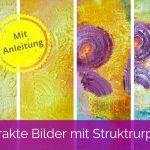 Anleitung abstrakte Bilder mit Strukturpaste
