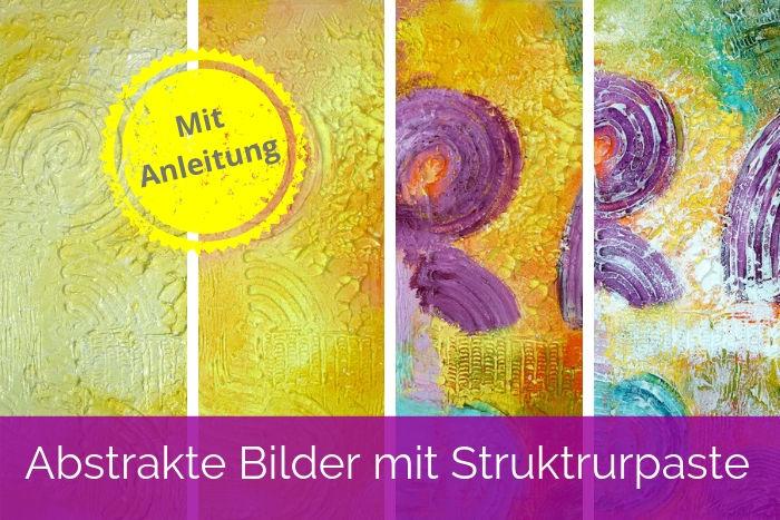 Abstrakte Bilder Mit Strukturpaste Selbst Malen Mein Herz Sagt Kunst