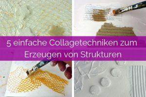 Fünf einfache Collagetechniken zum Erzeugen von Strukturen