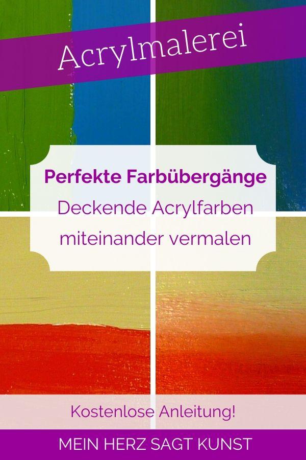 Perfekte Farbübergänge - Deckende Acrylfarben miteinander vermalen. Pinterest Pin.