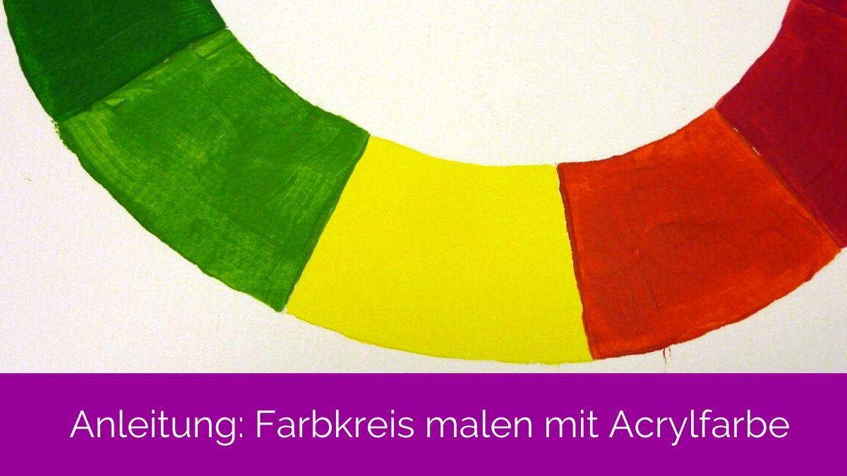 Anleitung: Farbkreis malen mit Acrylfarbe